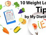 10 weight loss tips by my Dietitian