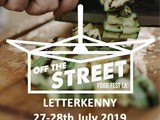 The North West's Largest Street Food Festival in Letterkenny 27th and 28th July 2019