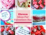 Eleven Ideas for a Happy Valentine's Day