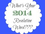 What's Your 2014 Resolution Word
