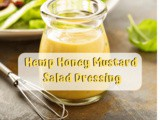 Hemp Oil Honey Mustard Salad Dressing Recipe + Hemp Oil Benefits