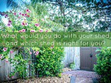 What would you do with your shed, and which shed is right for you