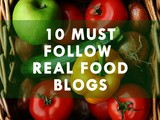 10 Must Follow Real Food Blogs
