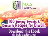 100 Yummy Sweets & Desserts Recipes for Diwali - An e-book