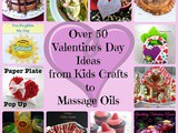 Over 50 Valentine's Day Ideas - from Kids Crafts & Valentines to Homemade Gifts & Date Night Dinner ideas - We've got you covered
