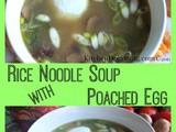 Rice Noodle Soup with Poached Egg