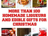 100+ Homemade Liqueurs And Edible Gifts For Christmas