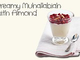 Dreamy Muhallabiah with Almond Recipe