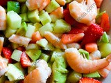 Salade de crevettes, fraises,concombres et avocats / Prawn, Strawberry, Cucumber and Avocado Salad