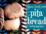 Homemade Whole Wheat Pita Bread Recipe