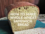 How to Make Your Own Whole Wheat Sandwich Bread