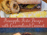 Pineapple Pesto Burger with Caramelized Coconut #cic