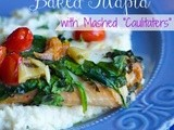 "Tomato and Spinach Baked Tilapia with Mashed ""Caulitaters"""