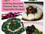 Top 5 Enticing Gourmet Chinese New Year Vegetable Recipes