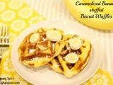 Caramelized Banana Stuffed Biscuit Waffles