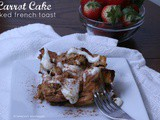 Carrot Cake Baked French Toast
