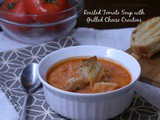 Roasted Tomoato Soup with Grilled Cheese Croutons