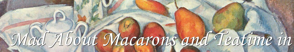 Very Good Recipes - Mad About Macarons and Teatime in Paris