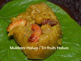 Mukkani Halwa / Tri-Fruits Halwa / Mixed Fruits Halwa – Summer Recipe – Exotic Indian summer recipe