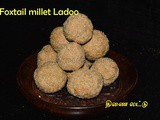 Thean Thinai Maavu and Ladoo recipe | Homemade Foxtail millet Ladoo