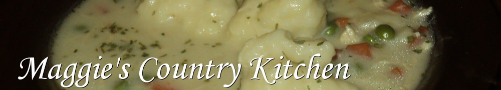 Very Good Recipes - Maggie's Country Kitchen