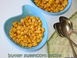 Butter sweet corn recipe | buttered sweet corn recipe | butter corn cups | sweet corn recipes