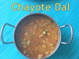 Chayote Dal | Chanadal Chayote Curry | Chayote Pappu | Dal Recipes | Lentil Recipes | Chayote Recipes | Dal Recipes For Rice and Roti