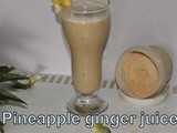 Pineapple ginger juice | Pineapple juices | Pineapple drinks | Summer juices | Pineapple Recipes | Kids friendly Juice Recipes