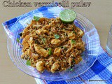 Vermicelli Chicken Pulav | Easy chicken pulav without rice | Semiya Chicken Pilaf | Step by step pictures | Vermicelli (Semiya) Recipes