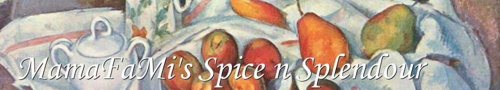 Very Good Recipes - MamaFaMi's Spice n Splendour