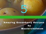 5 Delicious Gooseberry Recipes | 5 Best Nellikai Recipes by Masterchefmom | Usiri Kaya Recipes| Amla Recipes