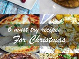 6 must try recipes for Christmas
