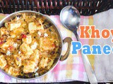 Khoya Paneer Recipe | Indian Vegetarian Recipes