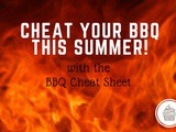 Cheat Your bbq This Summer with The Cheat Sheet