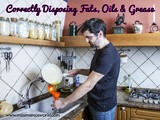 Correctly Disposing Fats + Oils