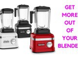 Great Ways To Get More Out Of Your Blender