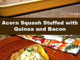 Acorn Squash Stuffed with Quinoa and Bacon