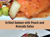 Grilled Salmon with Peach and Avocado Salsa