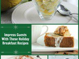 Impress Guests With These Holiday Breakfast Recipes