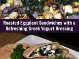 Roasted Eggplant Sandwiches with a Refreshing Greek Yogurt Dressing