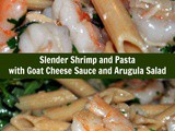 Slender Shrimp and Pasta with Goat Cheese Sauce and Arugula Salad