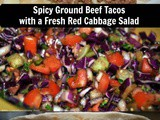 Spicy Ground Beef Tacos with a Fresh Red Cabbage Salad