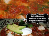 Spicy Mexican Seafood Stew with Tilapia and Quinoa