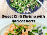 Sweet Chili Shrimp with Haricot Verts (Green Beans) – 5 Ingredient Friday