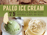75 recipes for Paleo Ice Cream: Cookbook Giveaway