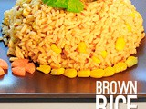 Quick & Healthy Spiced Brown Rice With Corn Recipe | How To Make Brown Rice