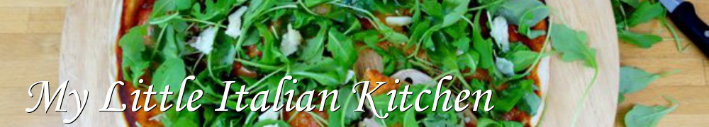 Very Good Recipes - My Little Italian Kitchen
