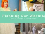How We Planned our Perfect Wedding (on a really really tight budget)