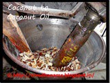 Coconut Oil–how is it made / Coconut to Coconut Oil