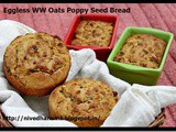 Eggless Whole Wheat Oats Poppy Seed Bread